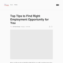 Top Tips to Find Right Employment Opportunity for You