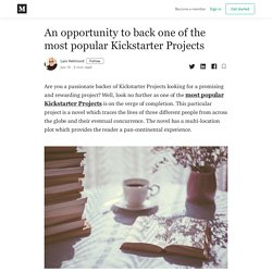 An opportunity to back one of the most popular Kickstarter Projects
