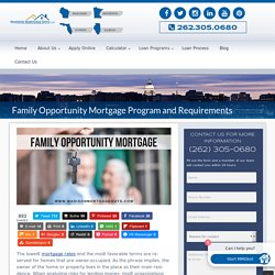 Family Opportunity Mortgage For Elderly Parents or Disabled Adult Child