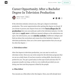 Career Opportunity After a Bachelor Degree In Television Production