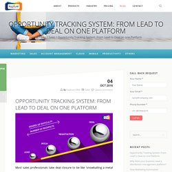 Opportunity Tracking System: From Lead to Deal on one Platform