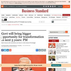 Govt will bring bigger opportunity for transformation in next 5 years: PM