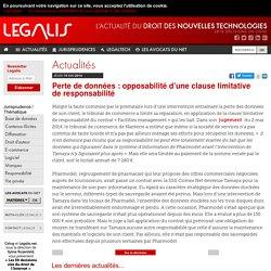 Perte de données : opposabilité d'une clause limitative de responsabilité