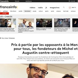Pris à partie par les opposants à la Manif pour tous, les fondateurs de Michel et Augustin contre-attaquent
