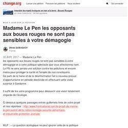 Madame Le Pen les opposants aux boues rouges ne sont pas sensibles à votre démagogie