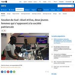 Soudan du Sud : Aluel et Eva, deux jeunes femmes qui s'opposent à la société patriarcale