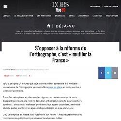 S'opposer à la réforme de l'orthographe, c'est «mutiler la France» - Déjà-vu