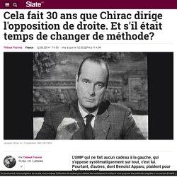 Cela fait 30 ans que Chirac dirige l'opposition de droite. Et s'il était temps de changer de méthode?