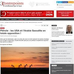 Pétrole : les USA et l'Arabie Saoudite en totale opposition