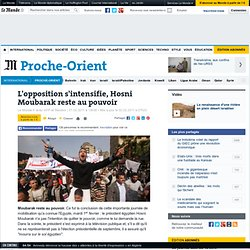 L'opposition s'intensifie, Hosni Moubarak reste silencieux