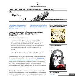 Hidden in Opposition – Observations on Obeah, Santa Muerte and the Veiled Potency of Folk Practice