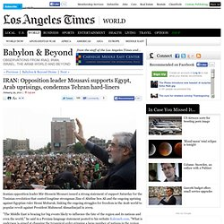 IRAN: Opposition leader Mousavi supports Egypt, Arab uprisings, condemns Tehran hard-liners