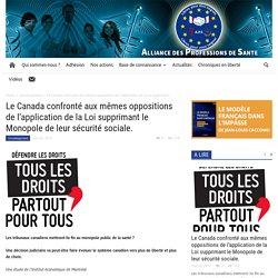 Le Canada confronté aux mêmes oppositions de l'application de la Loi supprimant le Monopole de leur sécurité sociale.