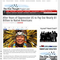 After Years of Oppression US to Pay Out Nearly $1 Billion to Native Americans