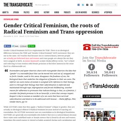 Gender Critical Feminism, the roots of Radical Feminism and Trans oppression