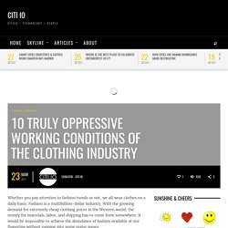 10 Truly Oppressive Working Conditions Of The Clothing Industry