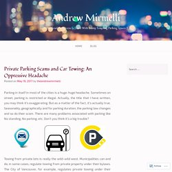 Private Parking Scams and Car Towing: An Oppressive Headache – Andrew Mirmelli