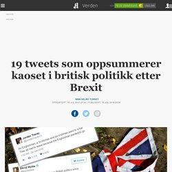 19 tweets som oppsummerer kaoset i britisk politikk etter Brexit