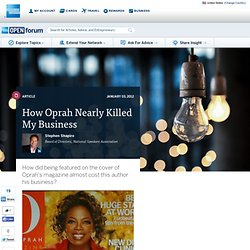 How Oprah Nearly Killed My Business : Innovation