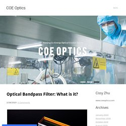 Optical Bandpass Filter: What is it? - COE Optics