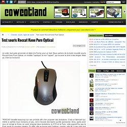 [Cowcotland] Test souris Roccat Kone Pure Optical - Claviers, souris, tapis de souris