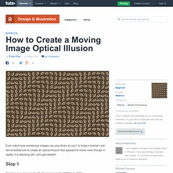 How to Create a Moving Image Optical Illusion
