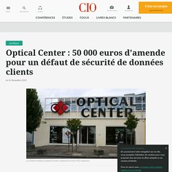 La CNIL inflige une amende de 50 000 euros à Optical Center