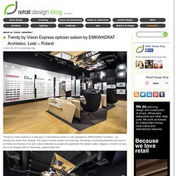 Trendy by Vision Express optician saloon by EMKWADRAT Architekci, Lodz – Poland