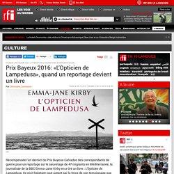 [RFI] - Prix Bayeux 2016: «L'Opticien de Lampedusa», quand un reportage devient un livre