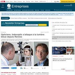 Opticiens. Indexoptic s'attaque à la lumière bleue depuis Rennes