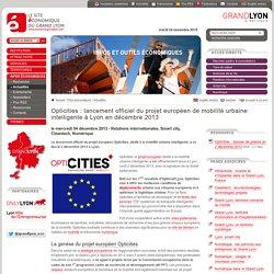 Opticities : lancement officiel du projet européen de mobilité urbaine intelligente à Lyon en décembre 2013