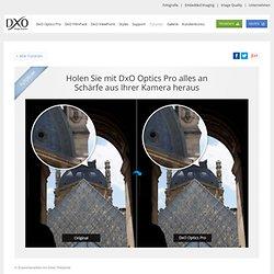 Optics Pro - Tutorium - Holen Sie mit DxO Optics Pro alles an Schärfe aus Ihrer Kamera heraus