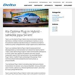 Kia Optima Plug-in Hybrid – sähköllä jopa 54 km! - Delta Auto