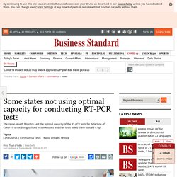Some states not using optimal capacity for conducting RT-PCR tests