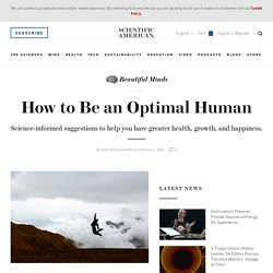 How to Be an Optimal Human - Scientific American Blog Network