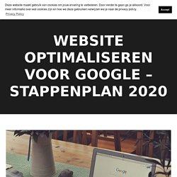 Website optimaliseren voor Google – stappenplan 2020