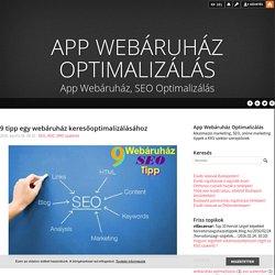 9 tipp egy webáruház keresőoptimalizálásához - App Webáruház Optimalizálás