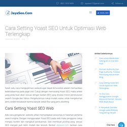 Cara Setting Yoast SEO Untuk Optimasi Web TerlengkapJayaSEO