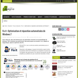 Fix it : Optimisation et réparation automatisées de Windows 7