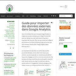 Guide pour importer des données externes dans Google Analytics - SEO, web analytics - Conseil, Expertise et formation Analytics - Optimisation Conversion