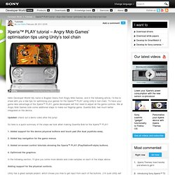 Xperia™ PLAY tutorial – Angry Mob Games' optimisation tips using Unity's tool chain
