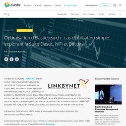 Optimisation d'Elasticsearch : cas d'utilisation simple explorant la Suite Elastic, NiFi et Bitcoin