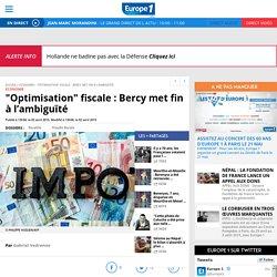 """""""Optimisation"""" fiscale : Bercy met fin à l'ambiguïté"""