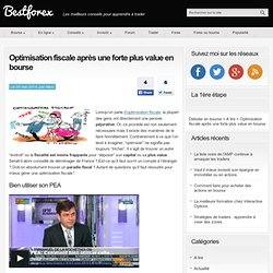 Optimisation fiscale après une forte plus value en bourse