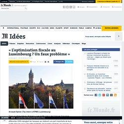 «L'optimisation fiscale au Luxembourg? Un faux problème»
