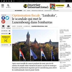 """OPTIMISATION FISCALE. """"Luxleaks"""", le scandale qui met le Luxembourg dans l'embarras"""
