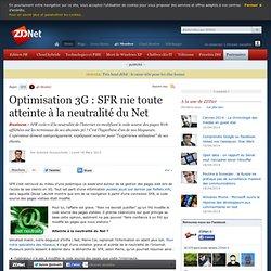 Optimisation 3G : SFR nie toute atteinte à la neutralité du Net