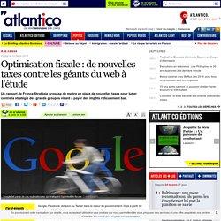 Optimisation fiscale : de nouvelles taxes contre les géants du web à l'étude