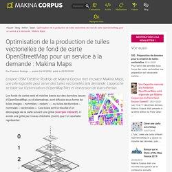 Optimisation de la production de tuiles vectorielles de fond de carte OpenStreetMap pour un service à la demande : Makina Maps