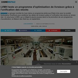 LVMH teste un programme d'optimisation de livraison grâce à l'unification des stocks